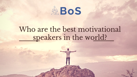 Who are the best motivational speakers in the world