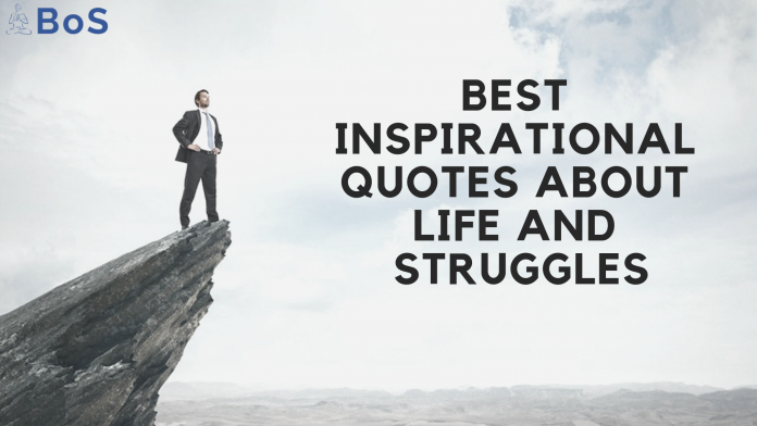 20 Best Inspirational Quotes About Life And Struggles