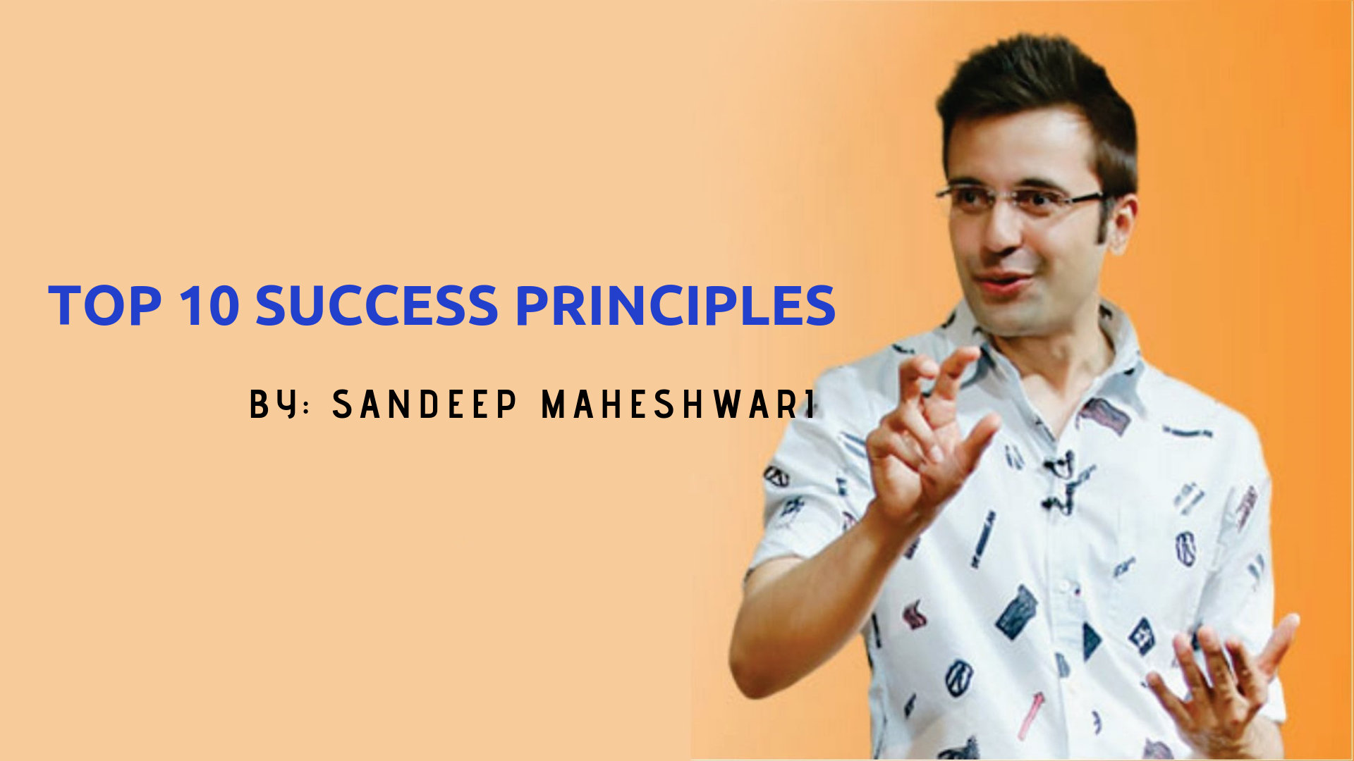 Top 10 Success Principles to Learn from Sandeep Maheshwari
