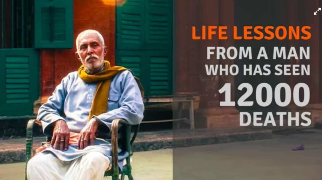 6 Life Lessons of a Man Who's Seen 12000 Deaths